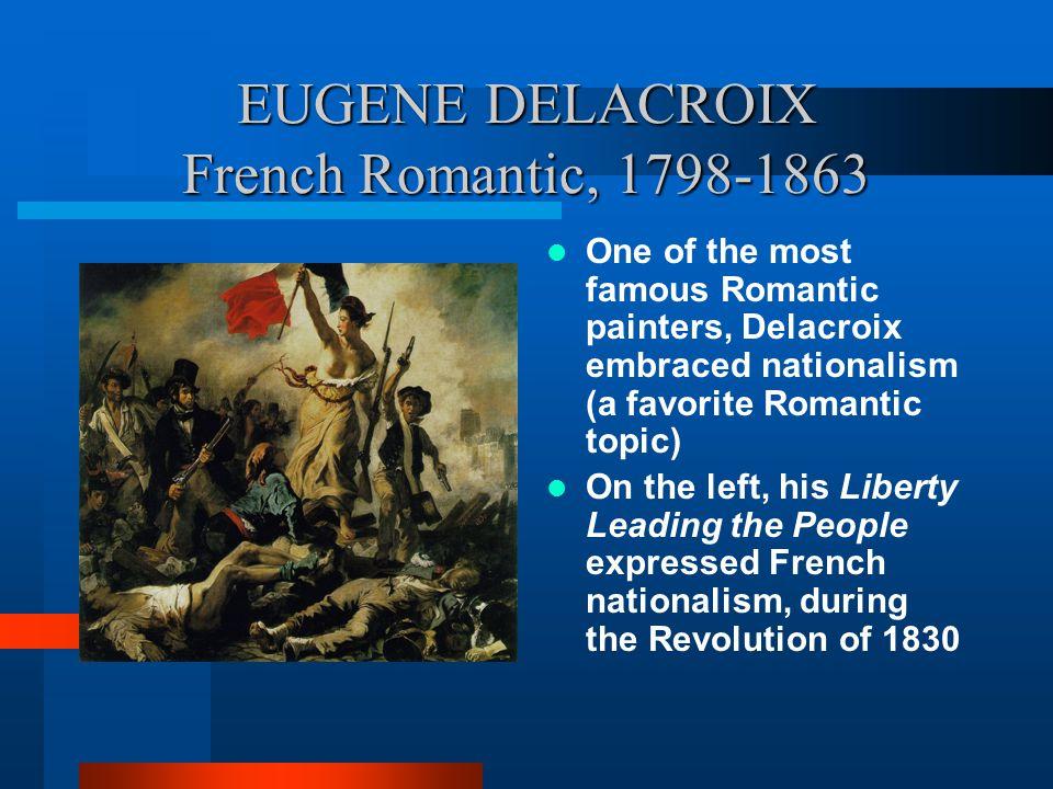 EUGENE DELACROIX French Romantic, 1798-1863
