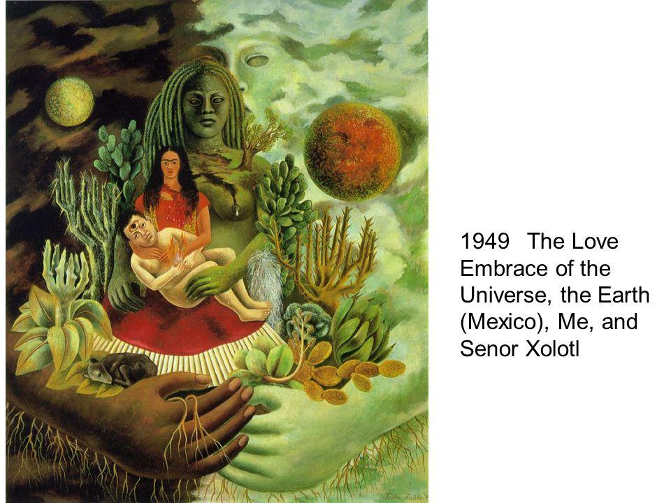 1949 The Love Embrace of the Universe, the Earth (Mexico), Me, and Senor Xolotl