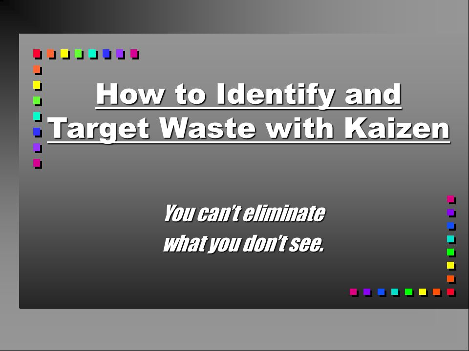 How to Identify and Target Waste with Kaizen