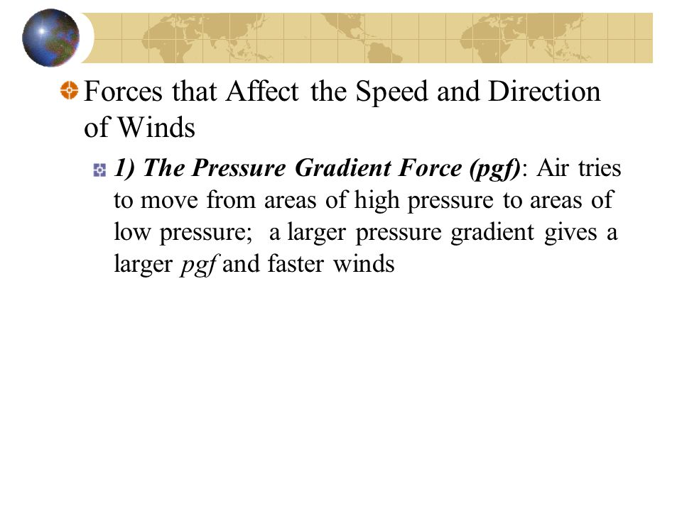 Forces that Affect the Speed and Direction of Winds