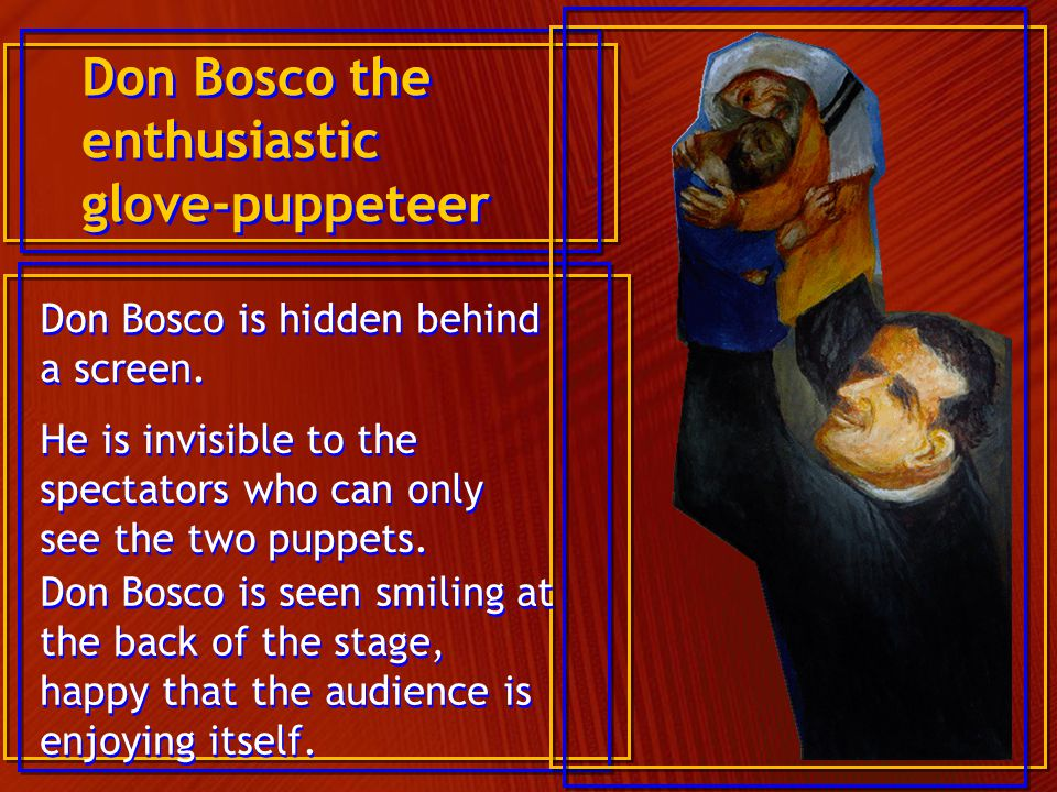 Don Bosco the enthusiastic glove-puppeteer