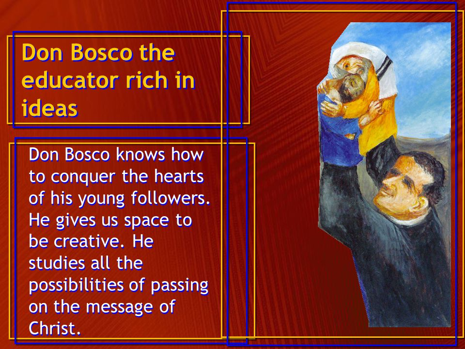 Don Bosco the educator rich in ideas