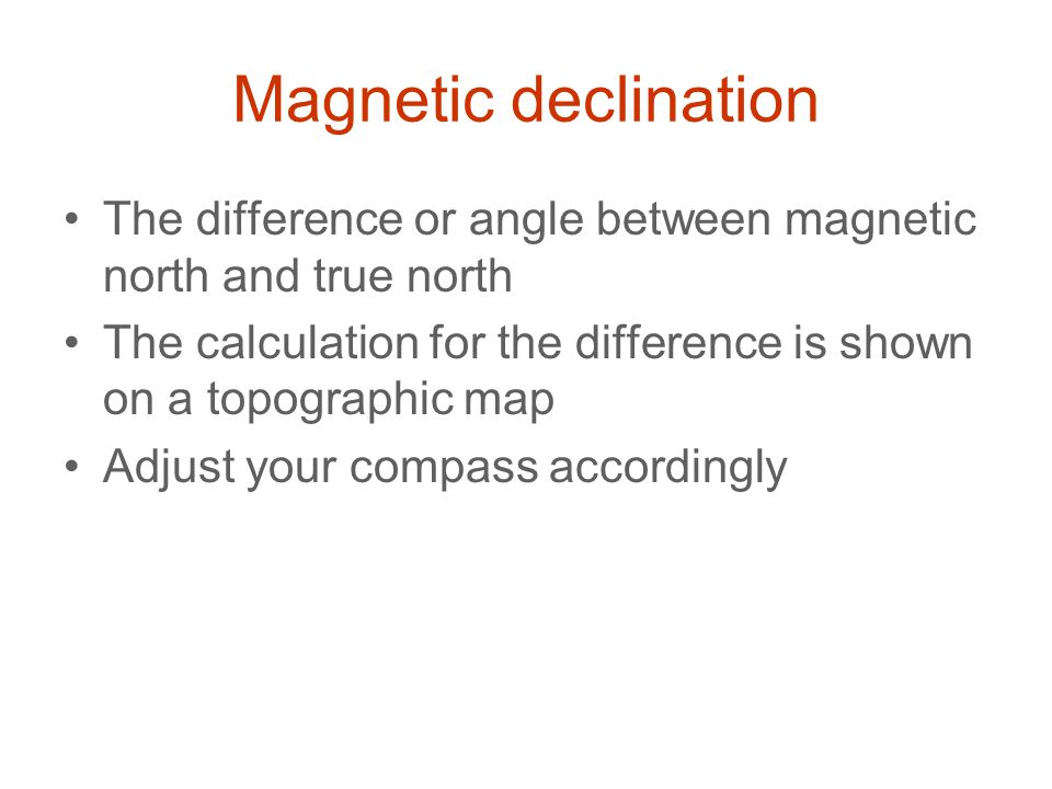 Magnetic declination The difference or angle between magnetic north and true north. The calculation for the difference is shown on a topographic map.