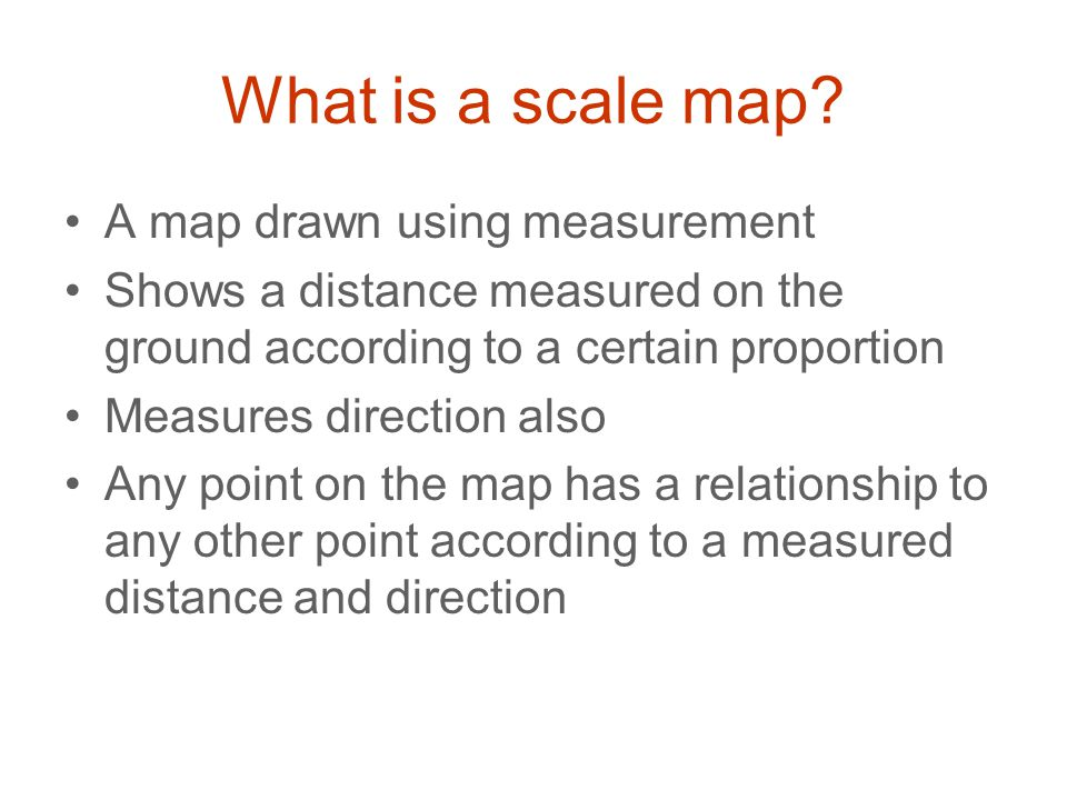 What is a scale map A map drawn using measurement