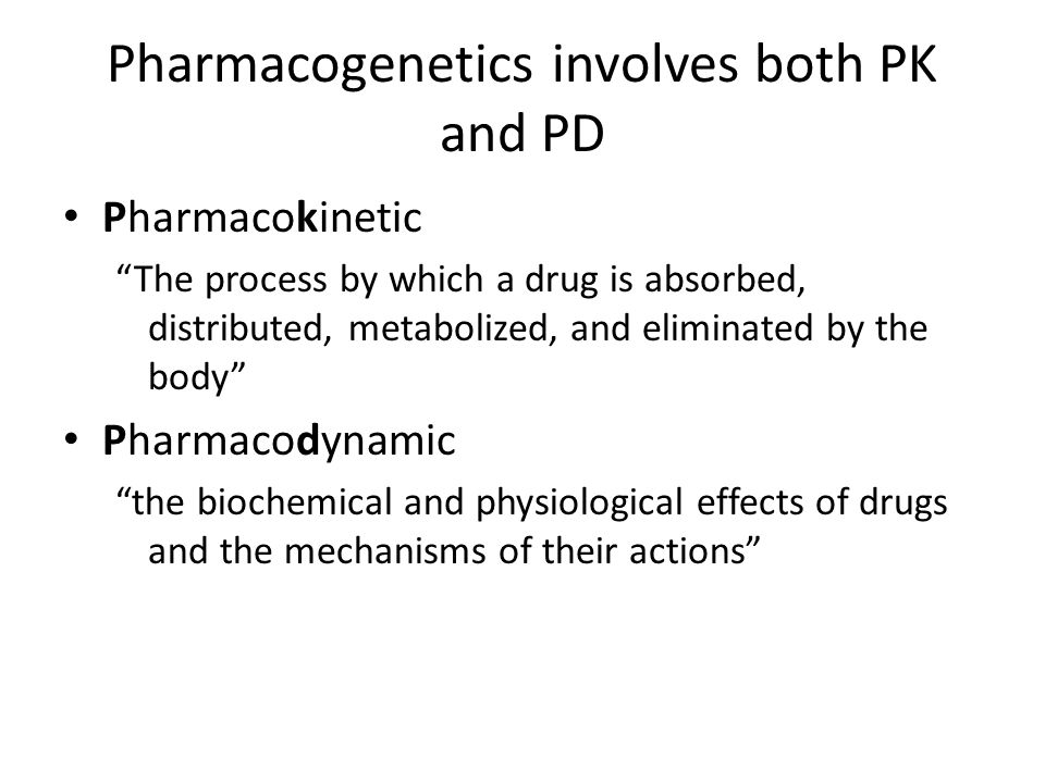 Pharmacogenetics involves both PK and PD