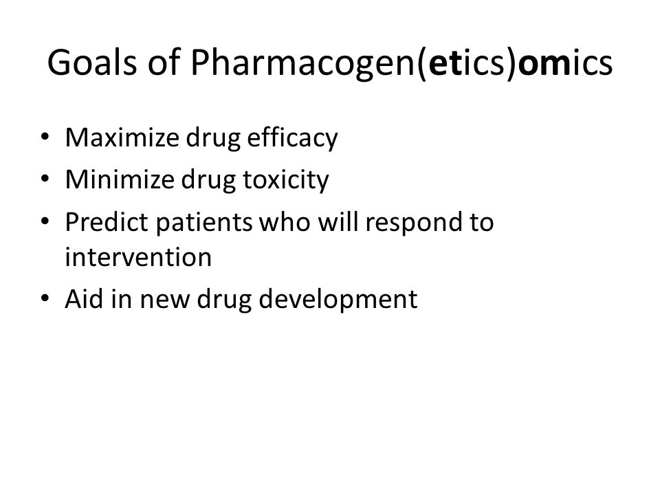 Goals of Pharmacogen(etics)omics