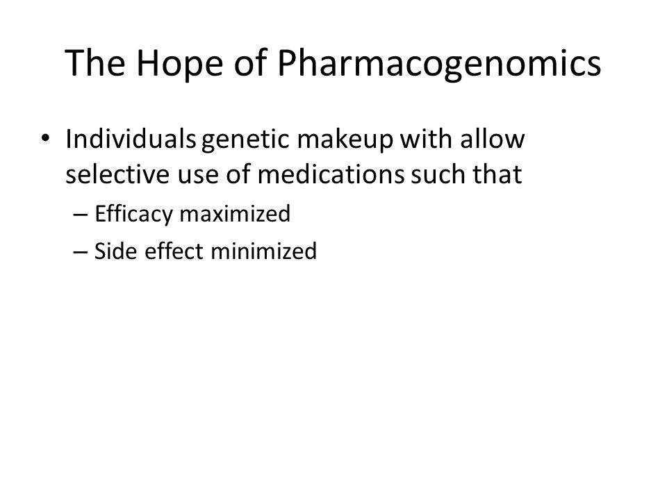 The Hope of Pharmacogenomics