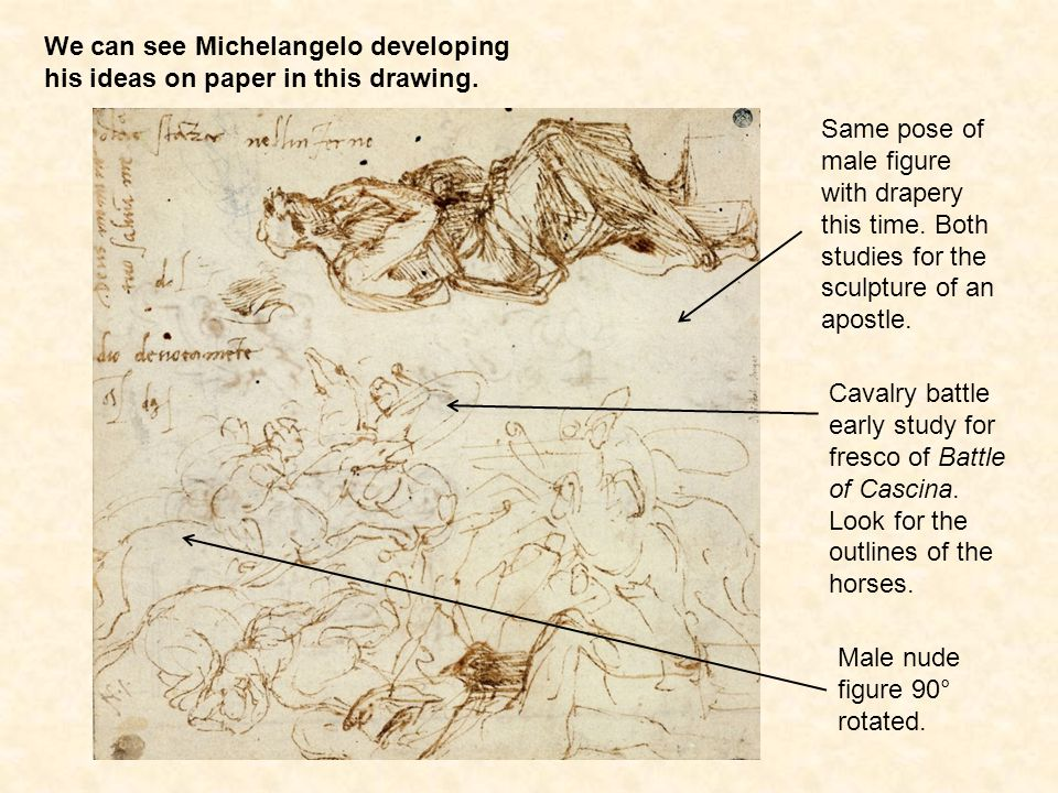 We can see Michelangelo developing his ideas on paper in this drawing.
