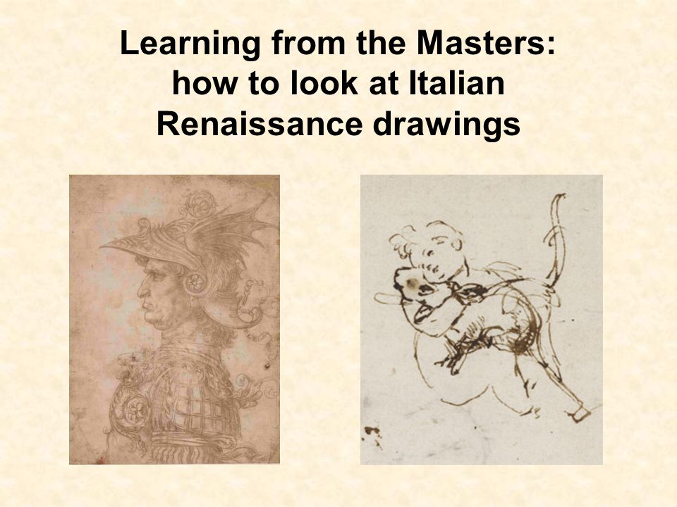 Learning from the Masters: how to look at Italian Renaissance drawings