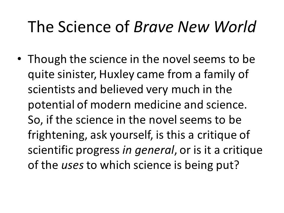 The Science of Brave New World