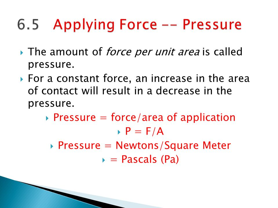 6.5 Applying Force -- Pressure