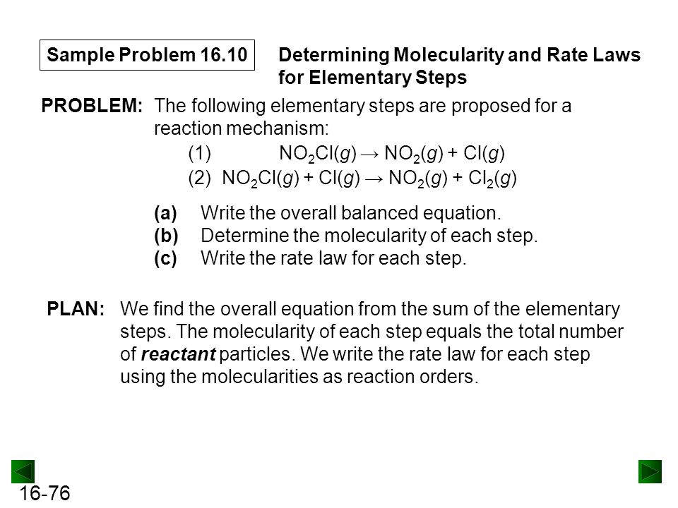 Sample Problem 16.10 Determining Molecularity and Rate Laws for Elementary Steps. PROBLEM:
