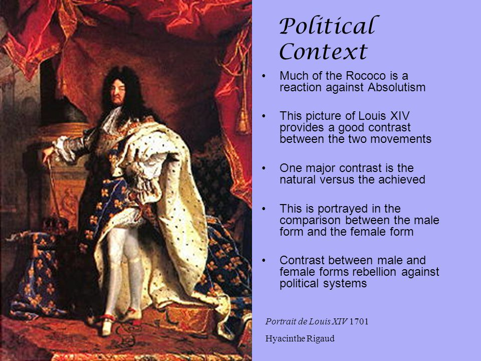 Political Context Much of the Rococo is a reaction against Absolutism