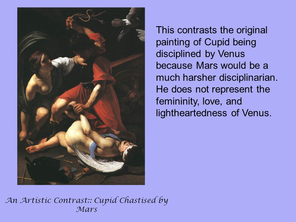 An Artistic Contrast:: Cupid Chastised by Mars
