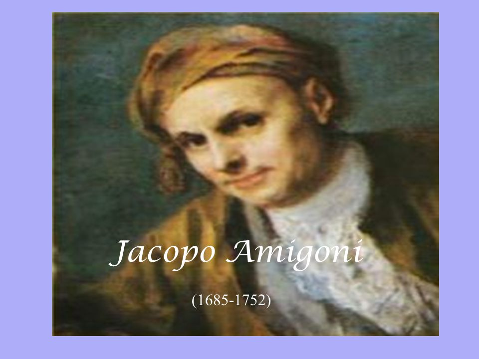 Jacopo Amigoni His international career began in 1715, (1685-1752)