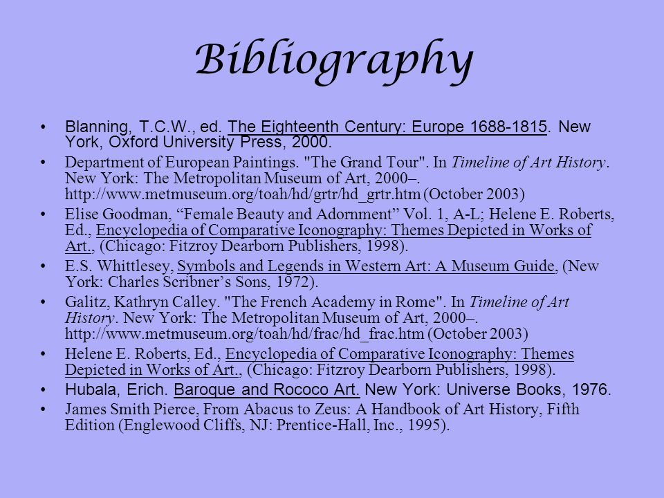 Bibliography Blanning, T.C.W., ed. The Eighteenth Century: Europe 1688-1815. New York, Oxford University Press, 2000.