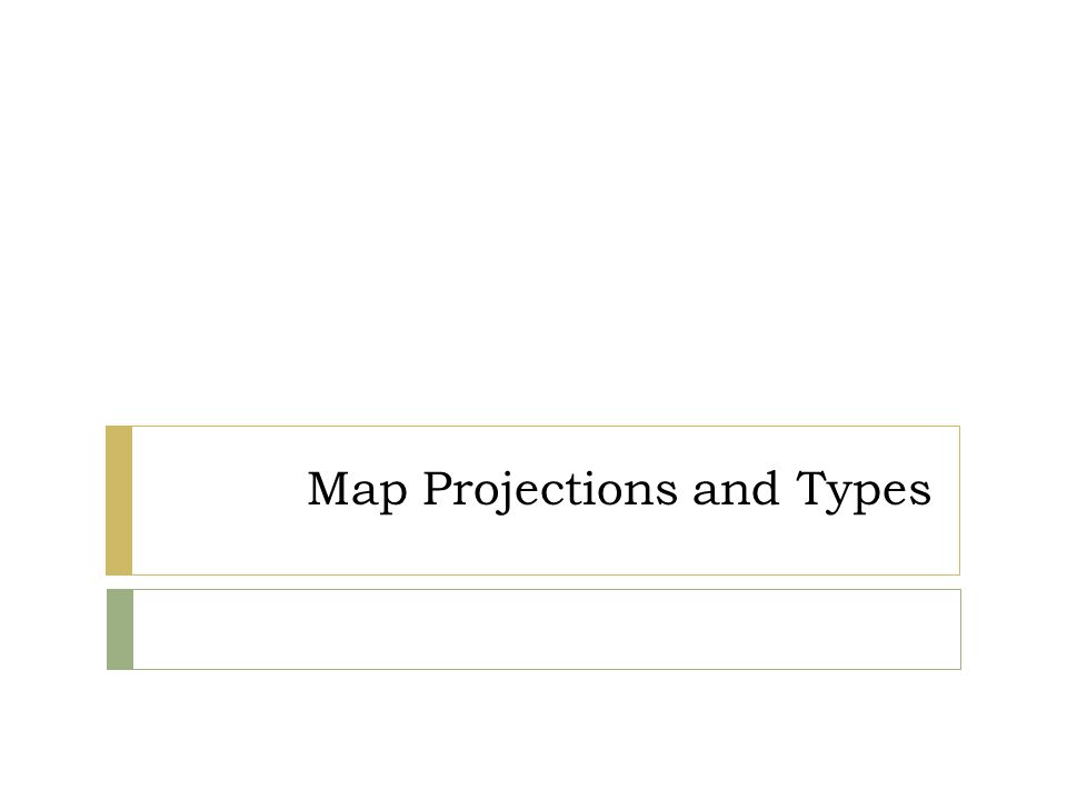 Map Projections and Types