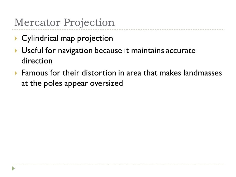 Mercator Projection Cylindrical map projection