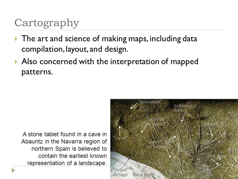 Cartography The art and science of making maps, including data compilation, layout, and design.
