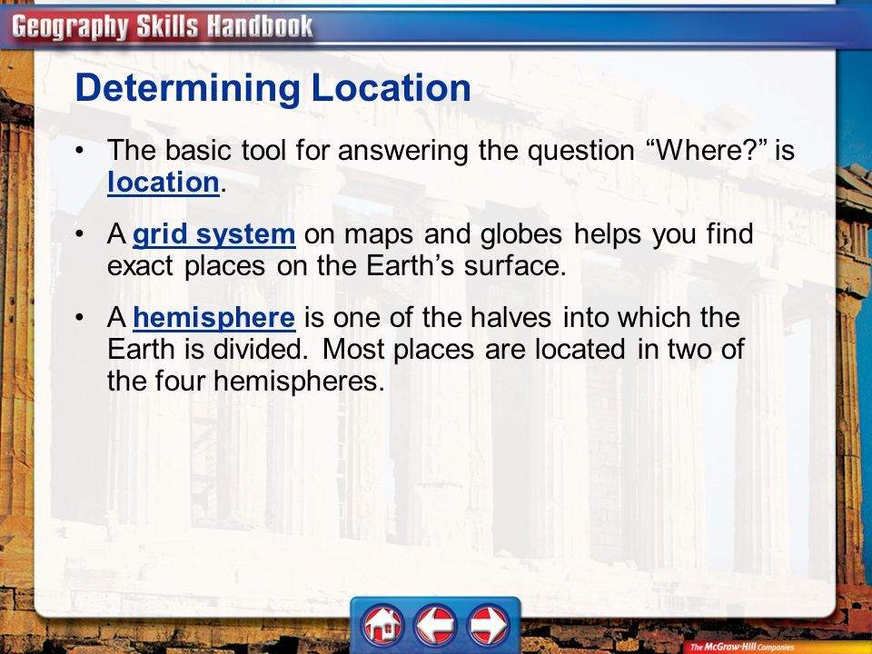 Determining Location The basic tool for answering the question Where is location.