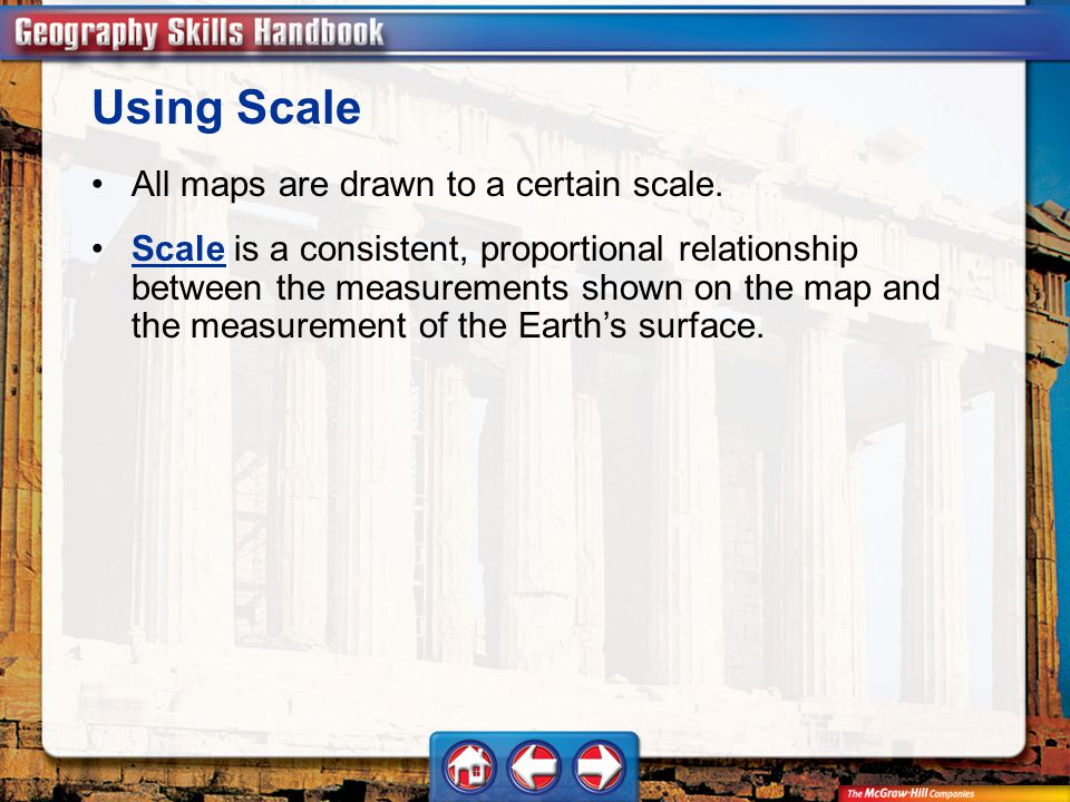 Using Scale All maps are drawn to a certain scale.