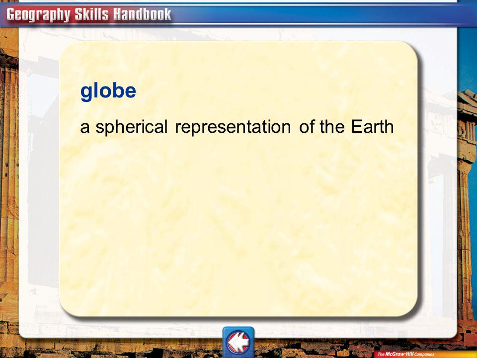 globe a spherical representation of the Earth Vocab1