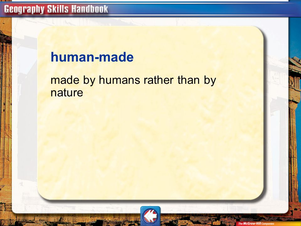 human-made made by humans rather than by nature Vocab26