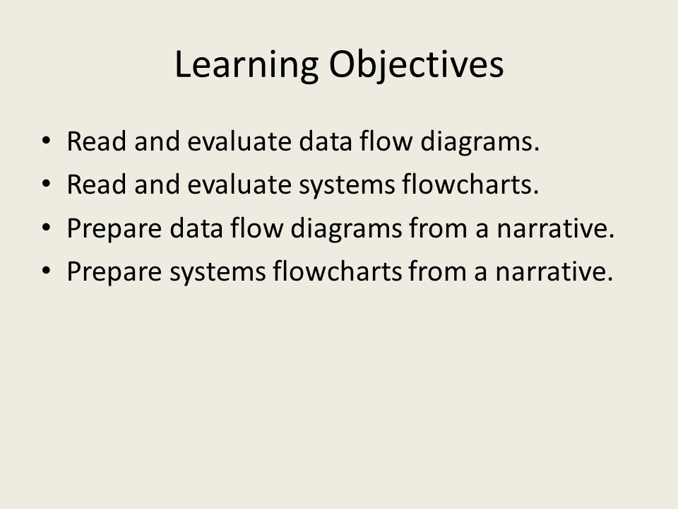 Learning Objectives Read and evaluate data flow diagrams.