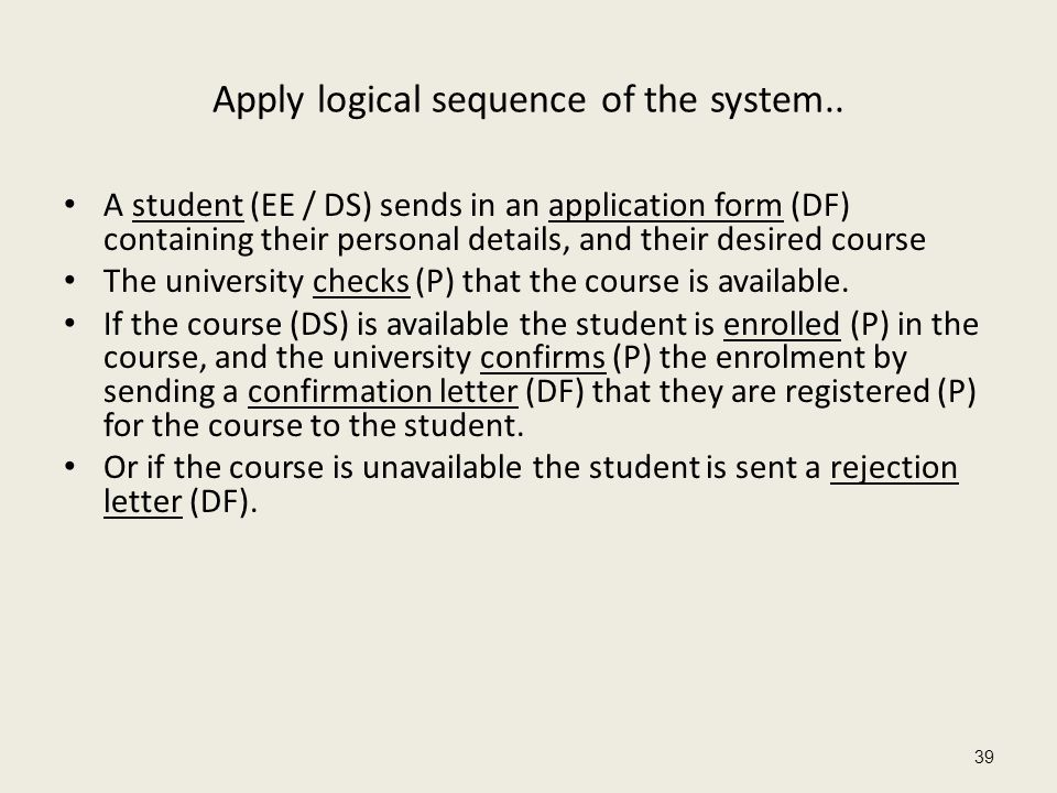 Apply logical sequence of the system..