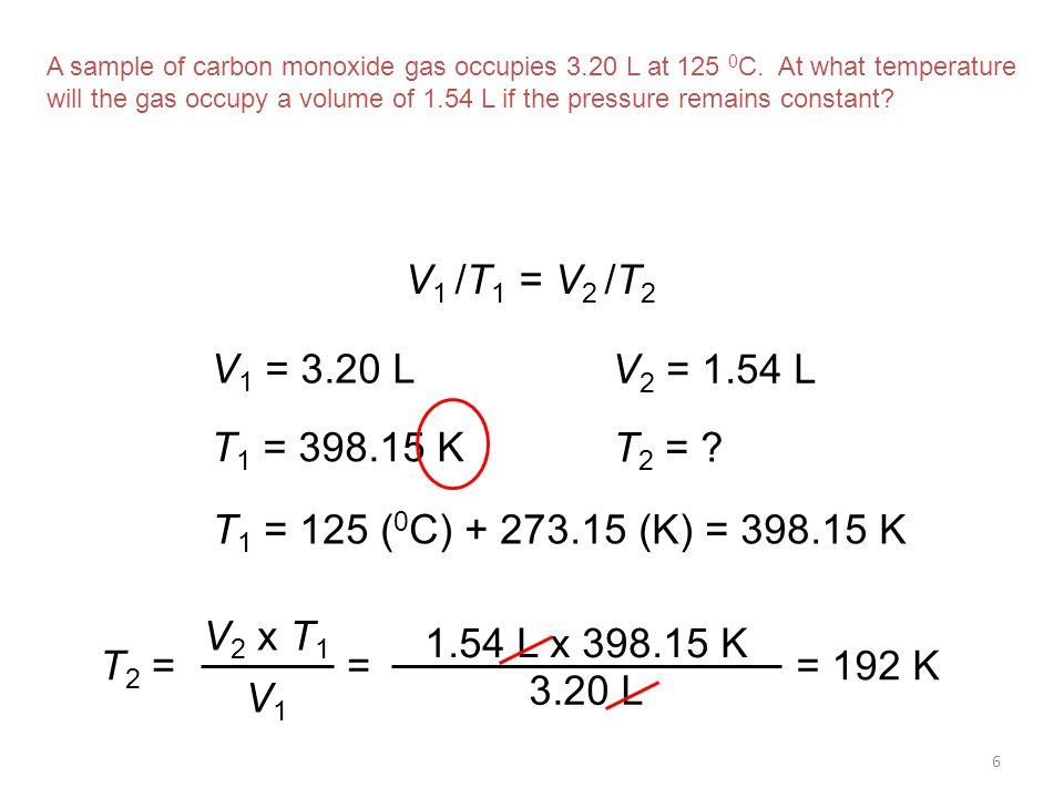 A sample of carbon monoxide gas occupies 3. 20 L at 125 0C
