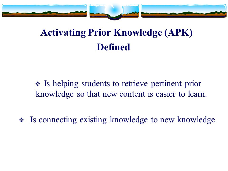 Activating Prior Knowledge (APK)