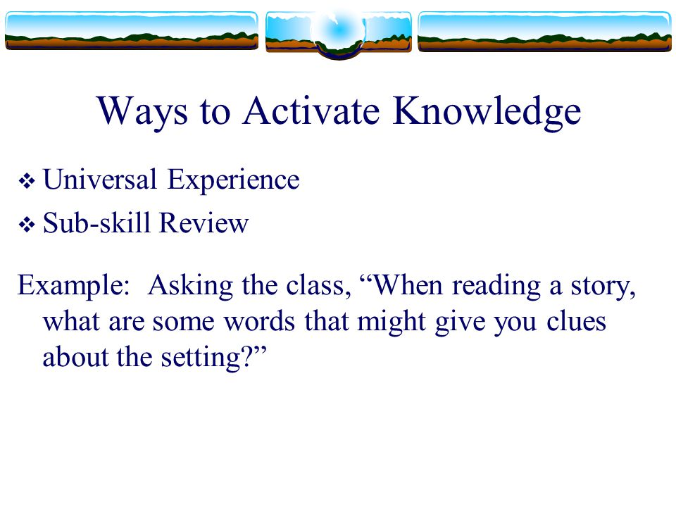 Ways to Activate Knowledge