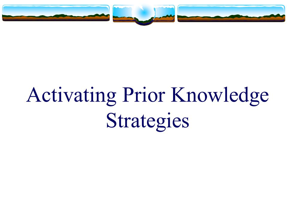 Activating Prior Knowledge Strategies