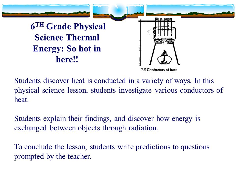 6TH Grade Physical Science Thermal Energy: So hot in here!!