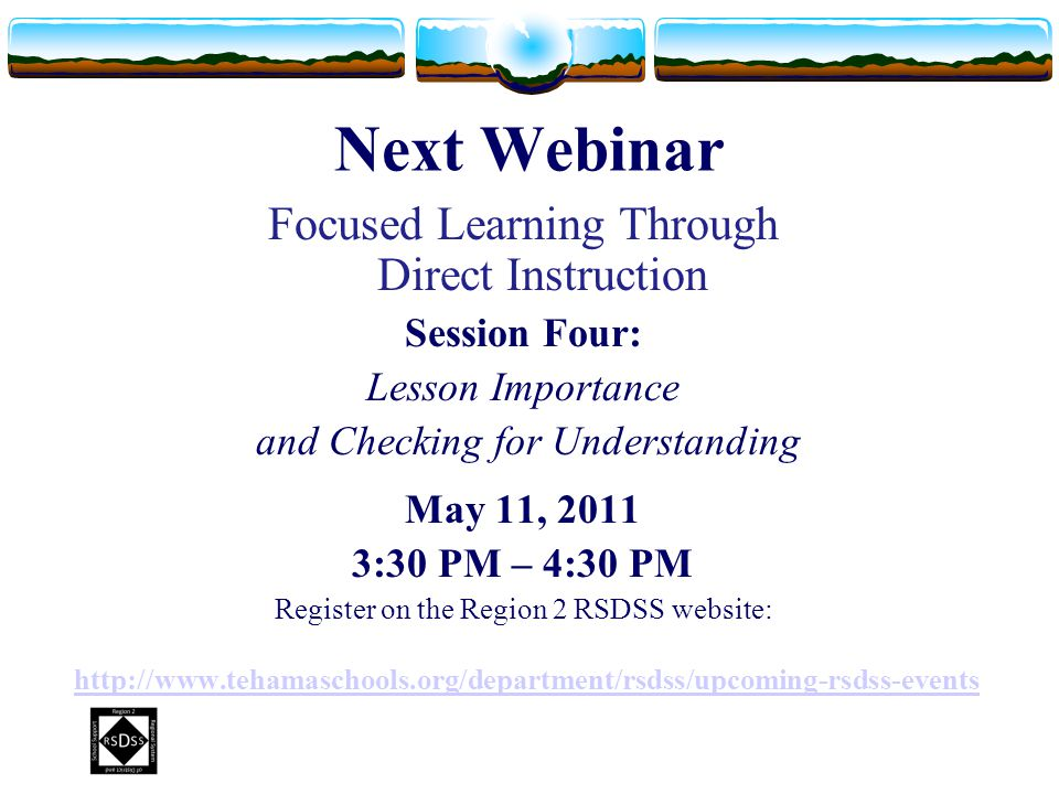 Next Webinar Focused Learning Through Direct Instruction Session Four: