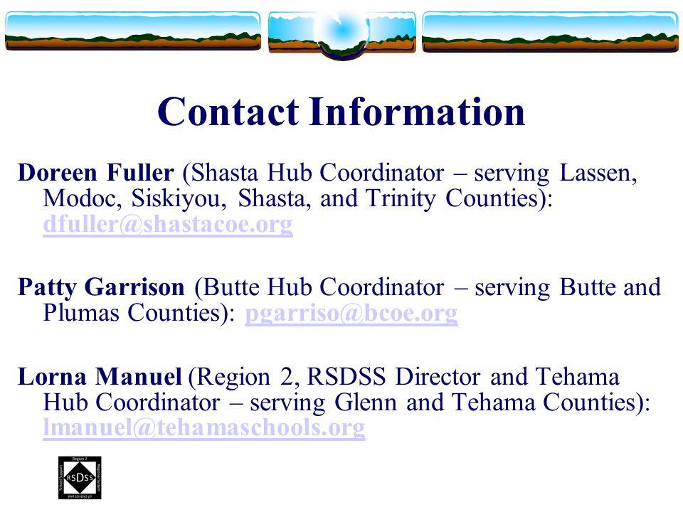 Contact Information Doreen Fuller (Shasta Hub Coordinator – serving Lassen, Modoc, Siskiyou, Shasta, and Trinity Counties): dfuller@shastacoe.org.