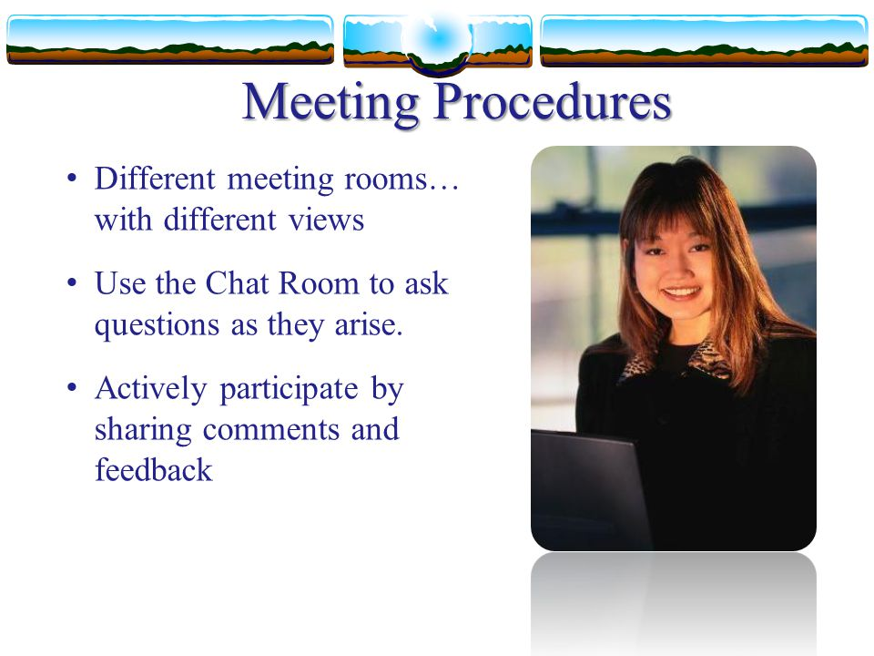 Meeting Procedures Different meeting rooms… with different views