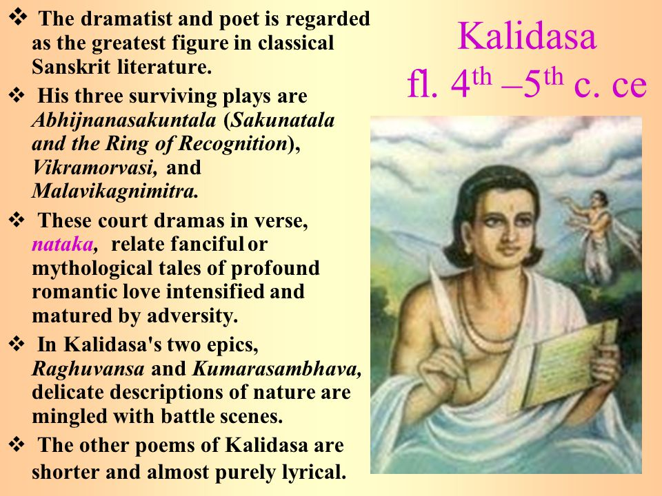 The dramatist and poet is regarded as the greatest figure in classical Sanskrit literature.