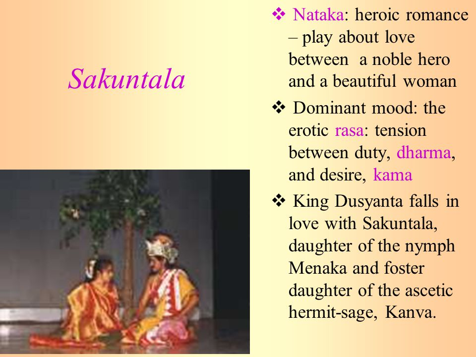 Nataka: heroic romance – play about love between a noble hero and a beautiful woman
