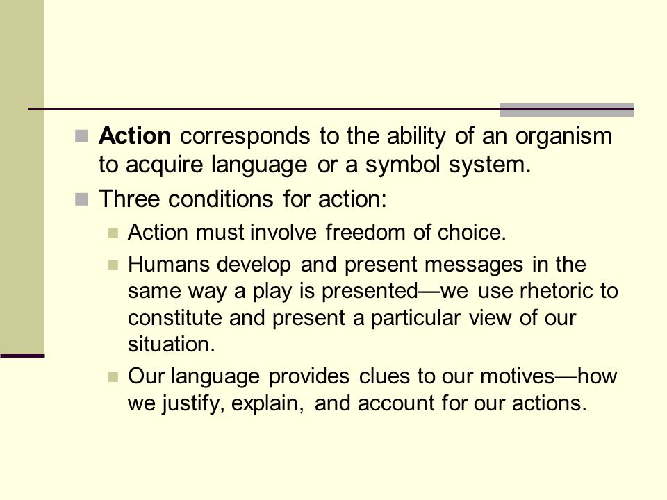 Three conditions for action:
