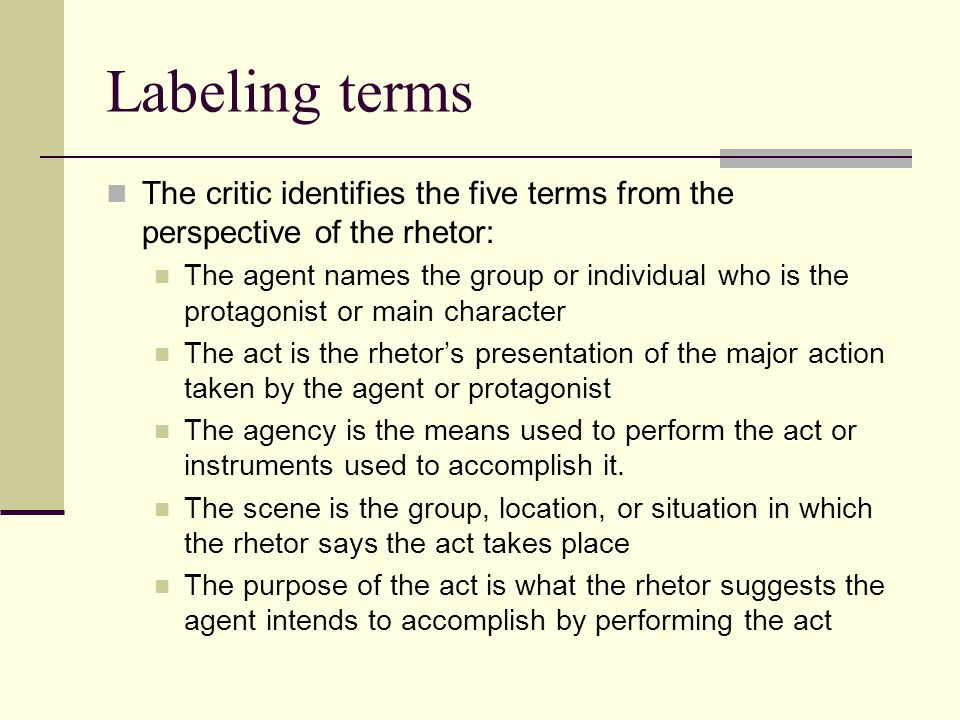 Labeling terms The critic identifies the five terms from the perspective of the rhetor: