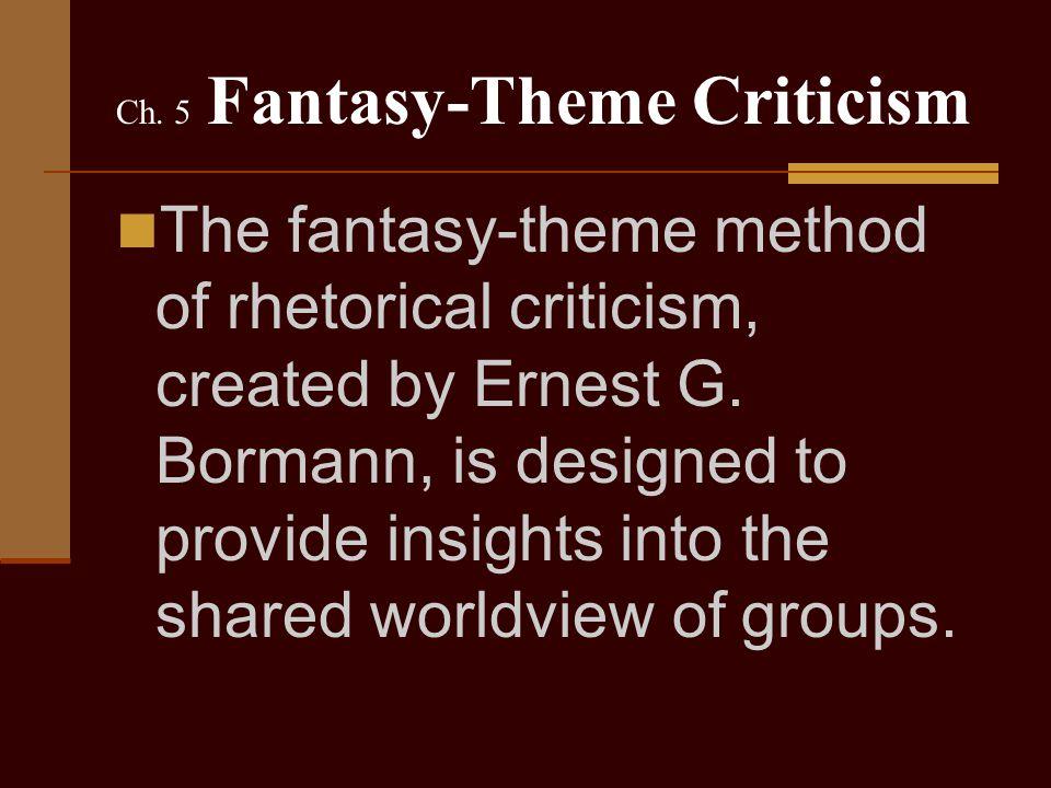 Ch. 5 Fantasy-Theme Criticism