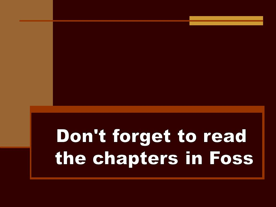 Don t forget to read the chapters in Foss