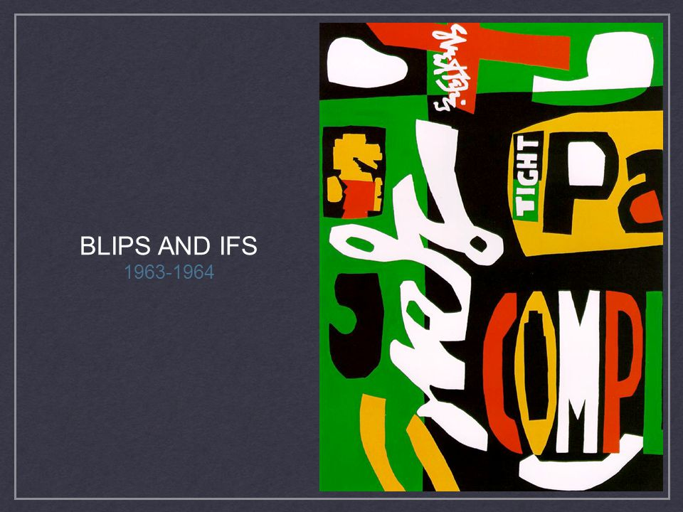 BLIPS AND IFS 1963-1964