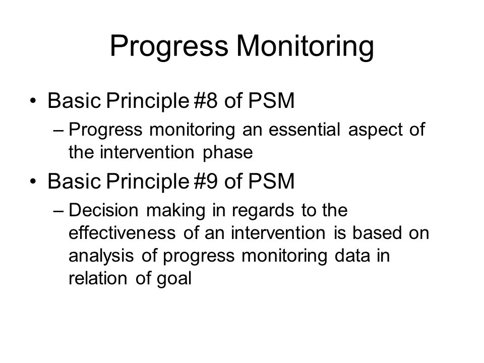 Progress Monitoring Basic Principle #8 of PSM