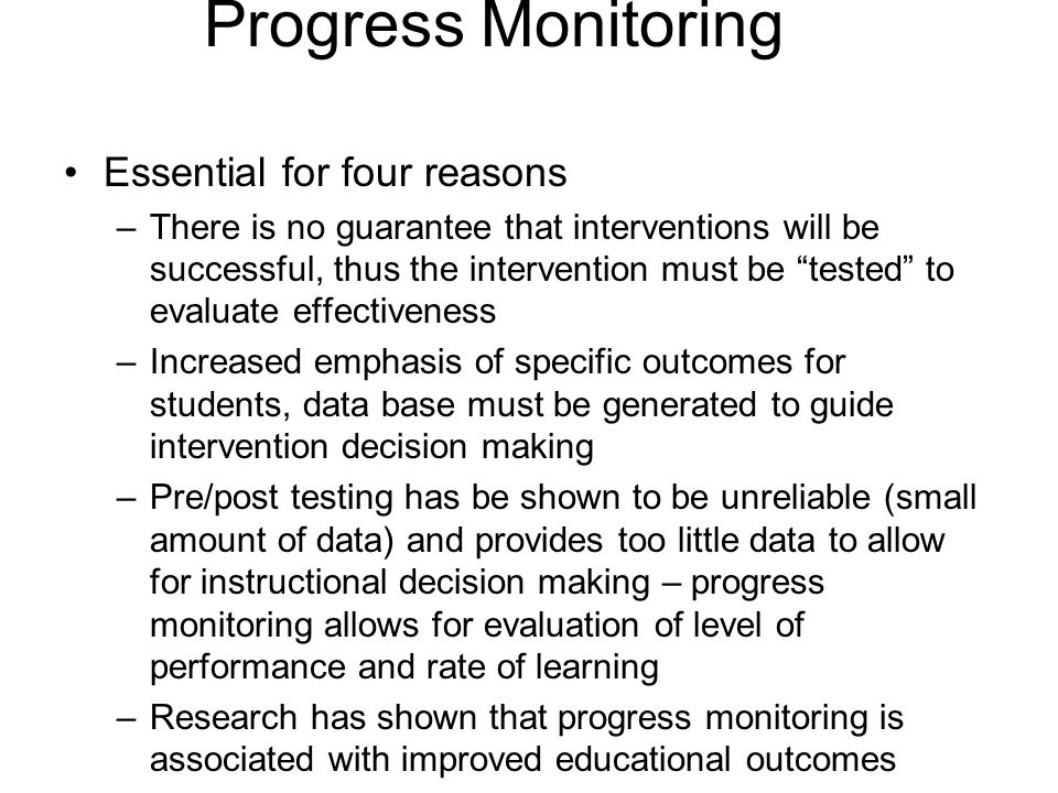 Progress Monitoring Essential for four reasons