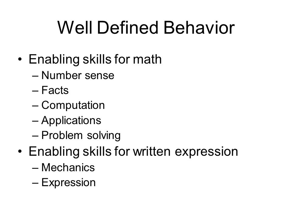 Well Defined Behavior Enabling skills for math