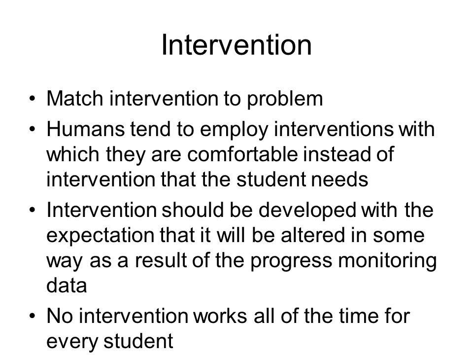 Intervention Match intervention to problem