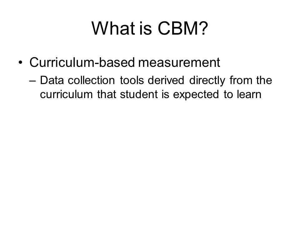 What is CBM Curriculum-based measurement