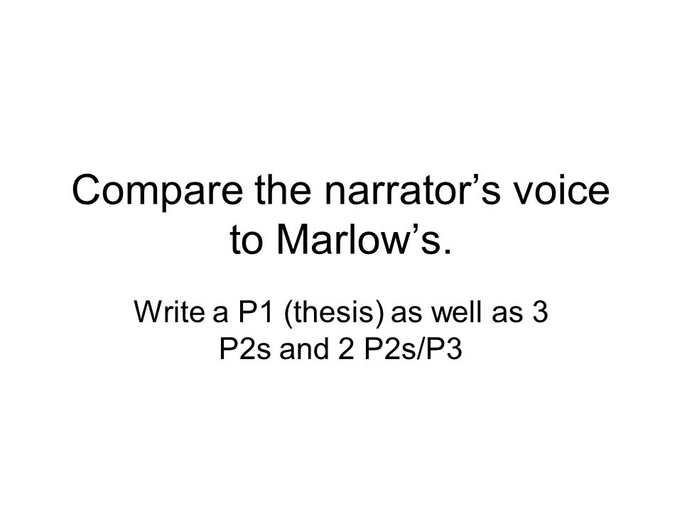 Compare the narrator's voice to Marlow's.